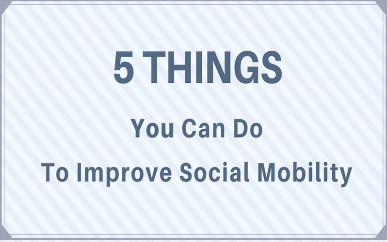 Five Things YOU Can Do To Improve Social Mobility